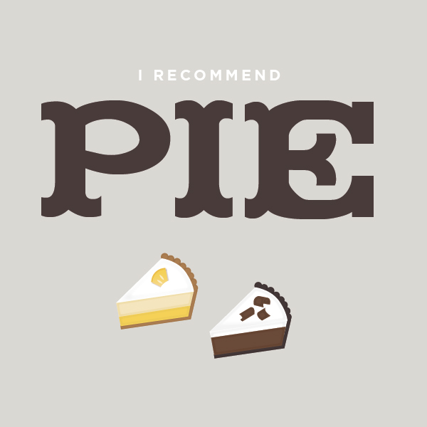 i recommend pie