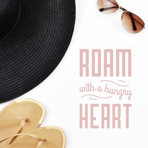 roam with a hungry heart